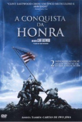 Cartaz do filme A CONQUISTA DA HONRA – Flags of our Fathers