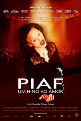 Cartaz do filme PIAF, UM HINO AO AMOR – La Môme