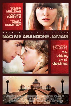 Cartaz do filme NÃO ME ABANDONE JAMAIS – Never Let Me Go
