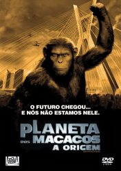 PLANETA DOS MACACOS – A ORIGEM – Rise of the Planet of the Apes
