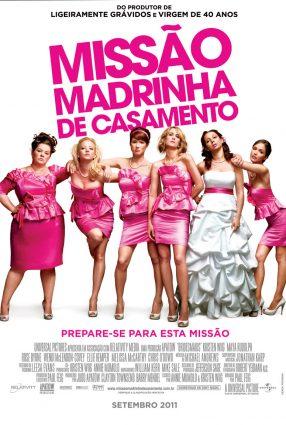 Cartaz do filme MISSÃO MADRINHA DE CASAMENTO – Bridesmaids
