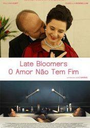 LATE BLOOMERS – O AMOR NÃO TEM FIM – Late Bloomers