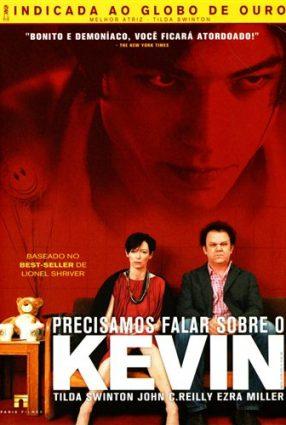 Cartaz do filme PRECISAMOS FALAR SOBRE KEVIN – We Need to Talk about Kevin