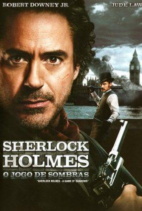 Cartaz do filme SHERLOCK HOLMES: O JOGO DE SOMBRAS – Sherlock Holmes: A Game of Shadows