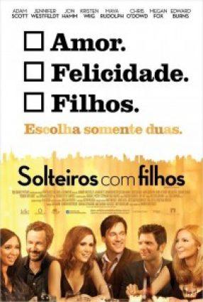 Cartaz do filme SOLTEIROS COM FILHOS – Friends with Kids