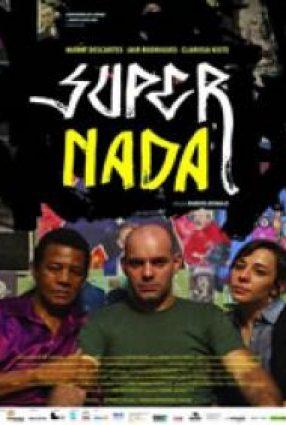 Cartaz do filme SUPER NADA (Gramado 2012)