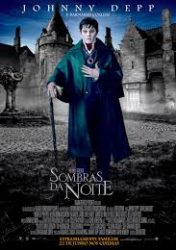SOMBRAS DA NOITE – Dark Shadows