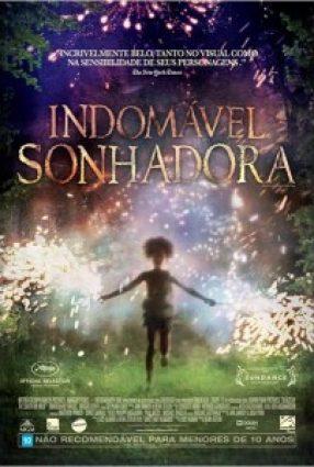 Cartaz do filme INDOMÁVEL SONHADORA – Beasts of the Southern Wild