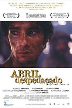 Cartaz do filme ABRIL DESPEDAÇADO – Por que Rodrigo Santoro precisa de Hollywood?
