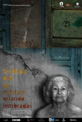 Cartaz do filme HISTÓRIAS QUE SÓ EXISTEM QUANDO LEMBRADAS