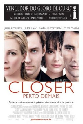 Cartaz do filme CLOSER – PERTO DEMAIS – Closer