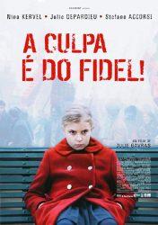 A CULPA É DO FIDEL – La Faute à Fidel