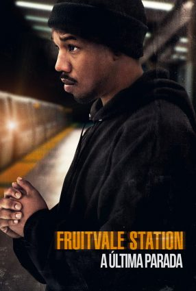 Cartaz do filme FRUITVALE STATION – A ÚLTIMA PARADA – Fruitvale Station