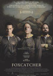 FOXCATCHER – UMA HISTÓRIA QUE CHOCOU O MUNDO – Foxcatcher