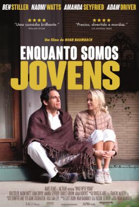 Cartaz do filme ENQUANTO SOMOS JOVENS – While We're Young