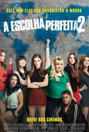 Cartaz do filme A ESCOLHA PERFEITA 2 – Pitch Perfect 2