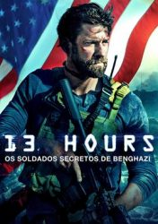13 HORAS: OS SOLDADOS SECRETOS DE BENGHAZI – 13 Hours: The Secret Soldiers of Benghazi