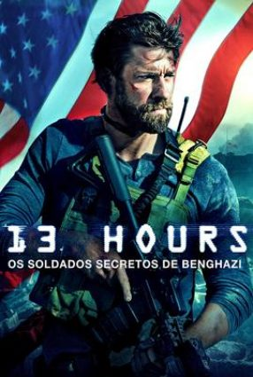 Cartaz do filme 13 HORAS: OS SOLDADOS SECRETOS DE BENGHAZI – 13 Hours: The Secret Soldiers of Benghazi