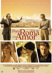 PARA ROMA COM AMOR – To Rome With Love