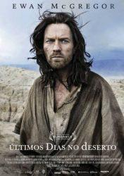 ÚLTIMOS DIAS NO DESERTO | Last Days in the Desert