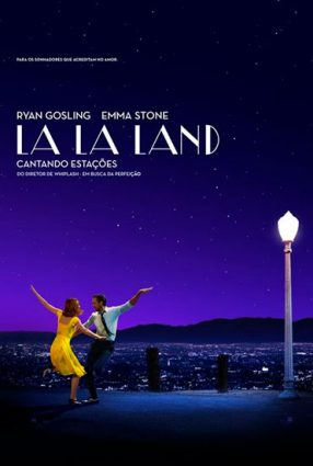 Cartaz do filme LA LA LAND: CANTANDO ESTAÇÕES – La La Land