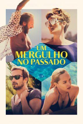 Cartaz do filme UM MERGULHO NO PASSADO | A Bigger Splash