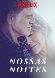 NOSSAS NOITES – OUR SOULS AT NIGHT