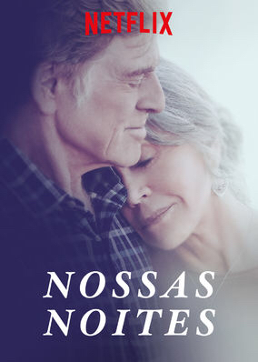 NOSSAS NOITES - OUR SOULS AT NIGHT - Cine Garimpo