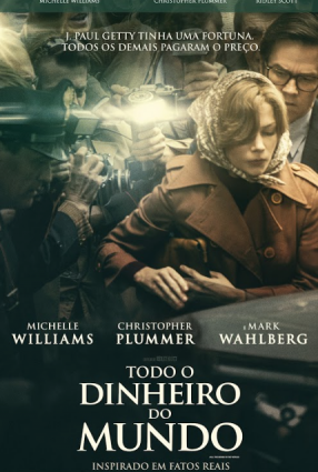 Cartaz do filme TODO O DINHEIRO DO MUNDO – ALL THE MONEY IN THE WORLD