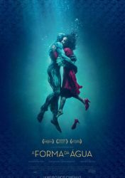 A FORMA DA ÁGUA – The Shape of Water