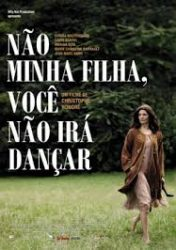 NÃO, MINHA FILHA, VOCÊ NÃO IRÁ DANÇAR – Non ma fille, tu n'iras pas danser