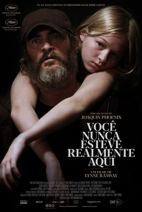 Cartaz do filme VOCÊ NUNCA ESTEVE REALMENTE AQUI – You Were Never Really Here