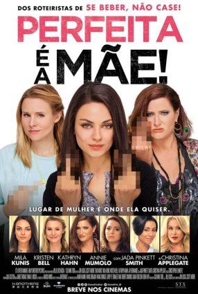 Cartaz do filme PERFEITA É A MÃE! – Bad Moms