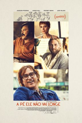 Cartaz do filme A PÉ ELE NÃO VAI LONGE – Don't Worry, He Won't Get Far on Foot