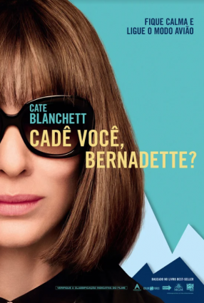 Cartaz do filme CADÊ VOCÊ, BERNADETTE? – Where'd You Go, Bernadette