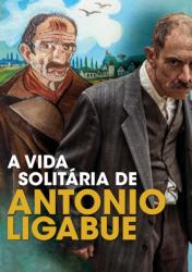 A VIDA SOLITÁRIA DE ANTONIO LIGABUE – Volevo Nascondermi