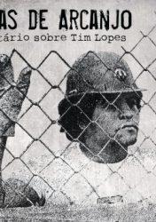 TIM LOPES – HISTÓRIA DE ARCANJO
